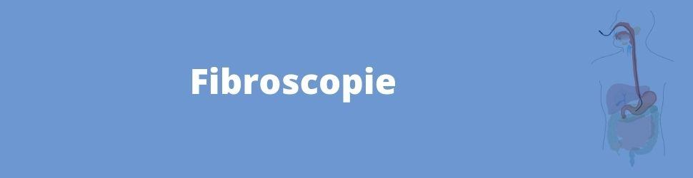 exploration digestive par fibroscopie