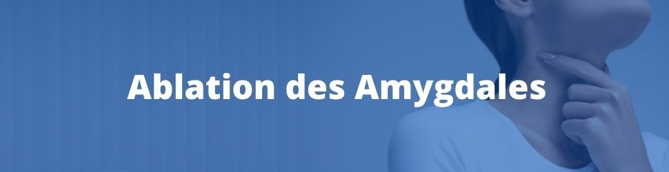 chirurgie des amygdales orl